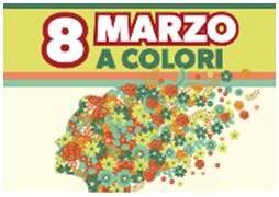 8 marzo a colori