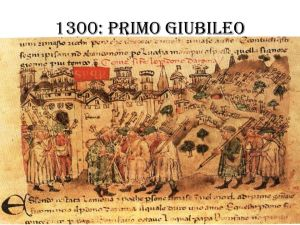 Bonifacio VIII per risanare i conti indice il primo Giubileo